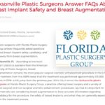 Jacksonville plastic surgeons with Florida Plastic Surgery Group discuss breast implant safety and other topics relating to breast augmentation.